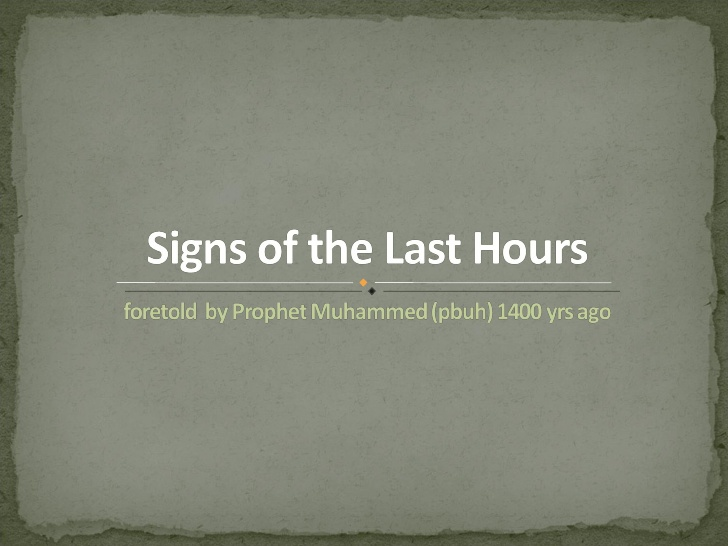 signs-of-the-last-hour-foretold-by-prophet-muhammed-1-728