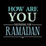 How-are-you-preparing-for-Ramadan